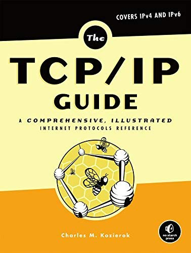 The TCP/IP Guide: A Comprehensive, Illustrated Internet Protocols Reference 1st edition by Kozierok, Charles M. (2005) Hardcover par Charles M. Kozierok