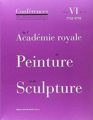 Conférences de l'Académie royale de Peinture et de Sculpture : Tome 6, 1752-1792 Volume 3 par Collectif