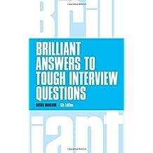 Brilliant Answers to Tough Interview Questions (Brilliant Business) by Susan Hodgson (2014-12-01)