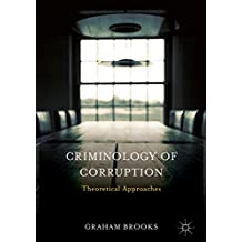 Criminology of Corruption: Theoretical Approaches
