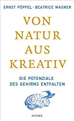 Von Natur aus kreativ: Die Potenziale des Gehirns entfalten
