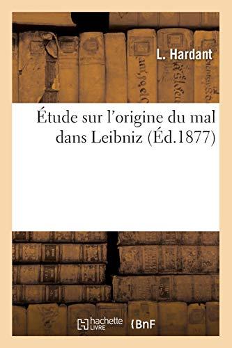 Étude sur l'origine du mal dans Leibniz (Éd.1877) par L. Hardant