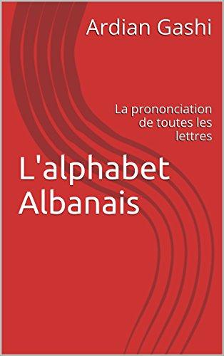 Lalphabet Albanais: La prononciation de toutes les lettres ...
