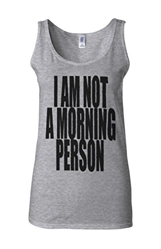I Am Not A Morning Person Sleep Novelty White Femme Women Tricot de Corps Tank Top Vest Gris Sportif