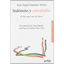 Indómito Y Entrañable (Resiliencia / Testimonios)