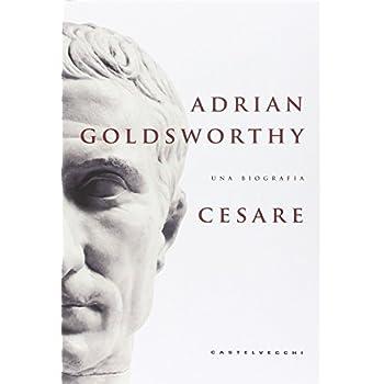 Cesare. Una Biografia