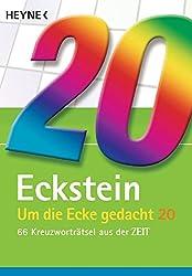 Um die Ecke gedacht 20: 66 Kreuzworträtsel aus der ZEIT