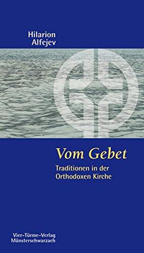 Vom Gebet. Traditionen in der Orthodoxen Kirche. Münsterschwarzacher Kleinschriften 186