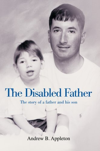 The Disabled Father: The story of a father and his son by Andrew Appleton (2005-11-11)