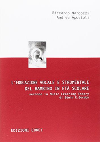L'educazione vocale e strumentale del bambino in et scolare secondo la Music Learning Theory di Edwin E. Gordon