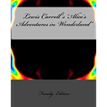 """Lewis Carroll's """"Alice's Adventures in Wonderland"""" (Illustrated) (English Edition)"""