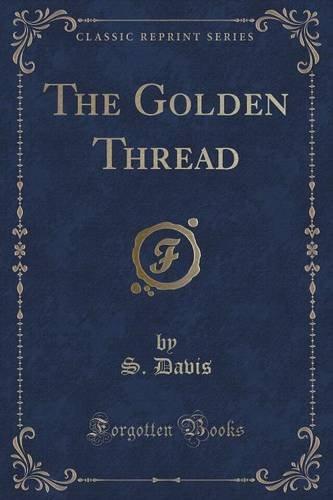 The Golden Thread (Classic Reprint)