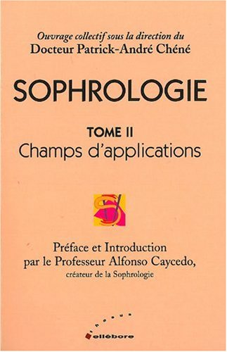 Sophrologie : Champs d'application, tome 2