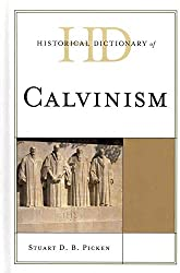 [Historical Dictionary of Calvinism] (By: Stuart D. B. Picken) [published: November, 2011]