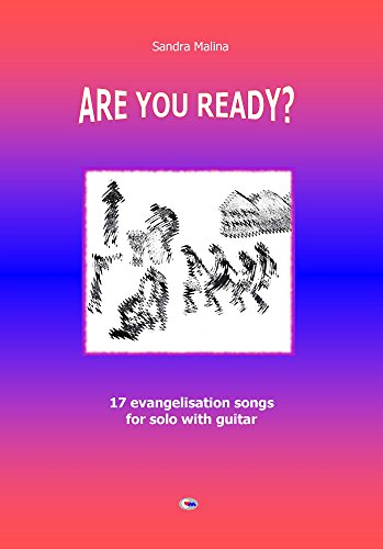 ARE YOU READY?: 17 evangelisation songs for solo with guitar (English Edition)