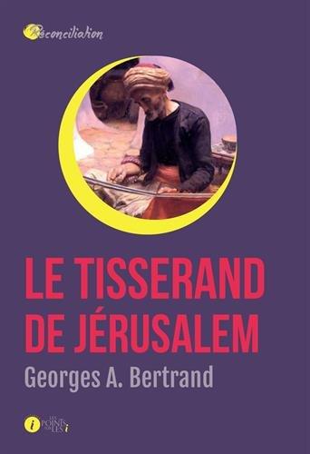 Tisserand de Jrusalem (Le)