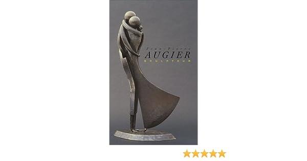 Amazon Fr Jean Pierre Augier Sculpteur Gerard Saint Guirons