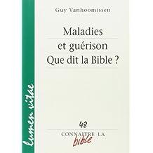 Maladies et guérison : Que dit la Bible ?