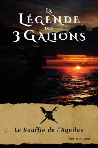 la-legende-des-3-galions-le-souffle-de-laquilon-french-edition