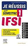 Je réussis mon Semestre 1 ! IFSI: Les fiches indispensables pour l'étudiant infirmier + évaluations corrigées