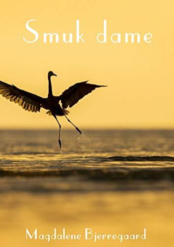 Smuk dame (Danish Edition) por Magdalene  Bjerregaard