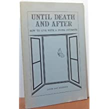Until Death and After : How to Live with a Dying Intimate