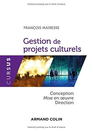 Gestion de projets culturels - Conception, mise en oeuvre, direction