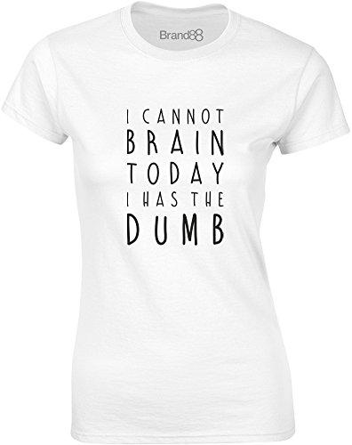 Brand88 - I Cannot Brain Today, I Has the Dumb, Mesdames T-shirt imprimé Blanc/Noir