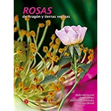 Rosas de Aragón y tierras vecinas (Monografías de Botánica Ibérica)