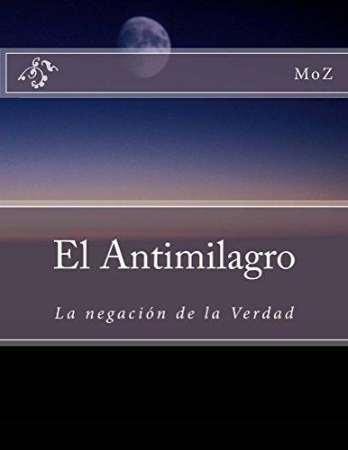 El Antimilagro: La negación de la Verdad por MoZ