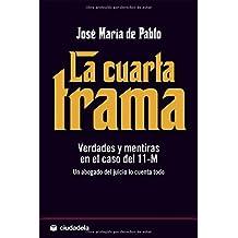 Amazon.es: la cuarta trama verdades y mentiras en el caso del 11 m ...
