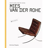 Mies Van Der Rohe: Objects And Furniture Design, By Architects (Objects & Furniture Design by Architects)