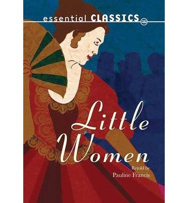 [(Little Women)] [ By (author) Louisa May Alcott, Revised by Pauline Francis ] [October, 2014]