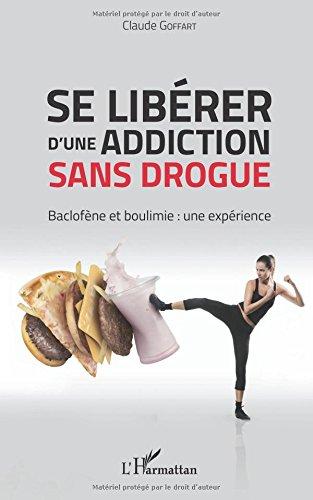Se libérer d'une addiction sans drogue par Claude Goffart