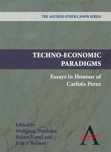 Techno-Economic Paradigms: Essays in Honour of Carlota Perez (Anthem Other Canon Economics)