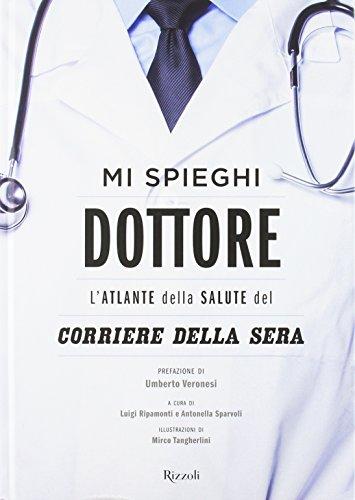 Mi spieghi dottore. L'atlante della salute del Corriere della Sera