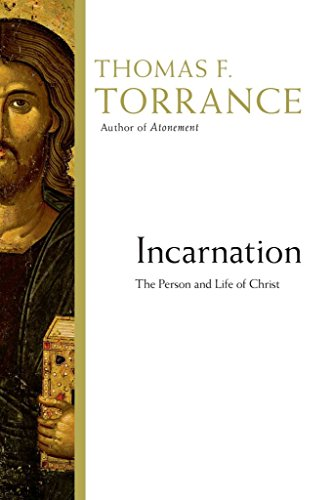 [(Incarnation : The Person and Life of Christ)] [By (author) Thomas F Torrance ] published on (March, 2015)
