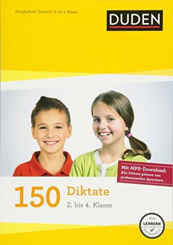 150 Diktate (2. bis 4. Klasse): Regeln und Texte zum Üben - mit MP3-Download (Duden - 150 Übungen)
