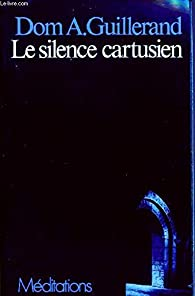 Silence cartusien par Augustin Guillerand