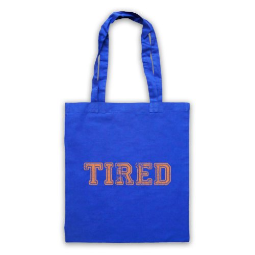 Tired borsa, scritta con Slogan divertente Blu
