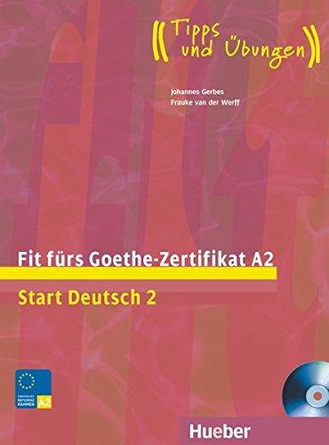 Fit fürs Goethe-Zertifikat A2: Start Deutsch 2.Deutsch als Fremdsprache / Lehrbuch mit integrierter Audio-CD (Deutsch 2 Lehrbuch)