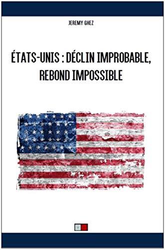 Etats-Unis : déclin improbable, rebond impossible par Jeremy Ghez