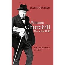 Winston Churchill: Der späte Held