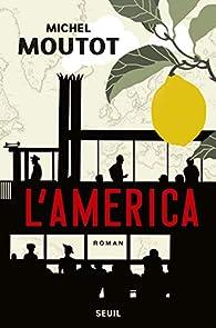 L'America par Michel Moutot