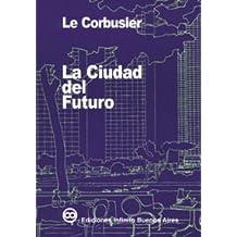La Ciudad Del Futuro/ The City Of The Future