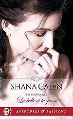 Les survivants, Tome 1 - La belle et le géant de Shana Galen