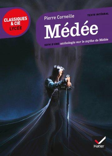 Médée: suivi d'une anthologie sur le mythe de Médée (Classiques & Cie Lycée) por Pierre Corneille