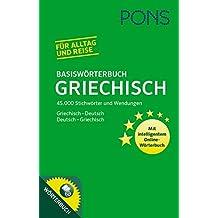 PONS Basiswörterbuch Griechisch: Griechisch-Deutsch / Deutsch-Griechisch. Mit 45.000 Stichwörter und Wendungen.