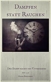 Dampfen statt Rauchen: Der Dampf macht den Unterschied , Umstieg leicht gemacht, die E-Zigarette hilft ihnen dabei