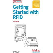 Getting Started with RFID: Identify Objects in the Physical World with Arduino (Make: Projects)